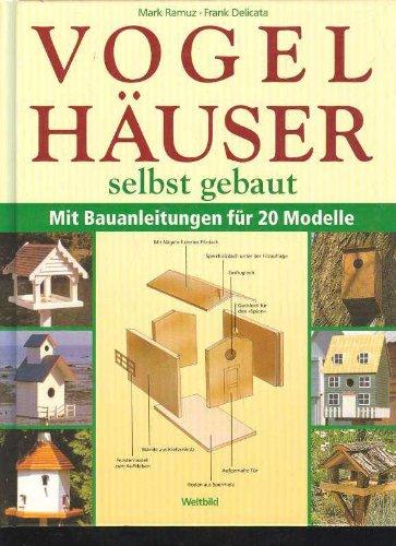 Ramuz Vogelhäuser selbst gebaut mit Bauanleitung für 20 Modelle, Weltbild Großband, 128 Seiten, bilder