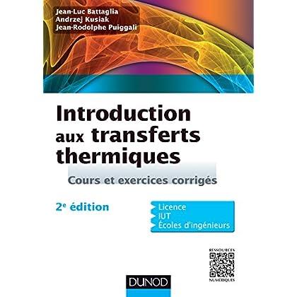 Introduction aux transferts thermiques - 2e édition: Cours et exercices corrigés