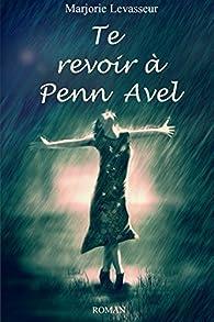 Te revoir à Penn Avel par Marjorie Levasseur