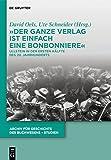 """""""Der ganze Verlag ist einfach eine Bonbonniere"""" (Archiv für Geschichte des Buchwesens - Studien) (German Edition)"""