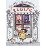 TheUltimate Eloise by Thompson, Kay ( Author ) ON Nov-04-2002, Hardback