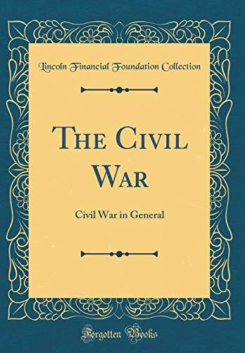 The Civil War: Civil War in General (Classic Reprint)