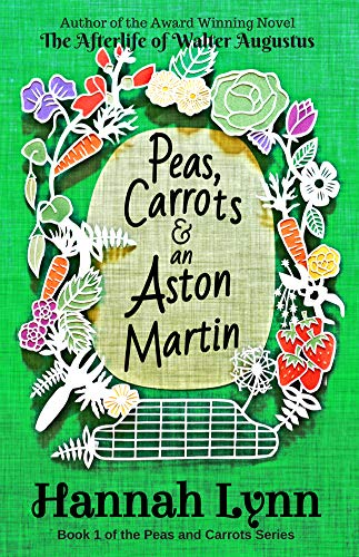 Peas, Carrots and an Aston Martin (The Peas and Carrots Series Book 1) by Hannah Lynn