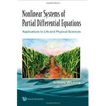 Nonlinear Systems of Partial Differential Equations: Applications to Life and Physical Sciences