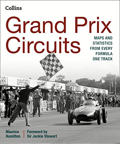Grand Prix Circuits: Maps and statistics from every Formula One track por Maurice Hamilton