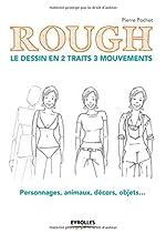 Rough - Le dessin en 2 traits 3 mouvements: Personnages, animaux, décors, objets... de Pierre Pochet