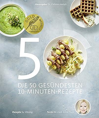 Die 50 gesündesten 10-Minuten-Rezepte (Gesund-Kochbücher