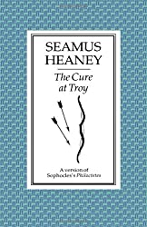 The Cure at Troy: A Version of Sophocles' Philoctetes by Seamus Heaney (2002-01-11)