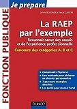La RAEP par l'exemple : Comprendre l'esprit de la RAEP, rédiger mon dossier, réussir l'oral (Concours fonction publique) (French Edition)