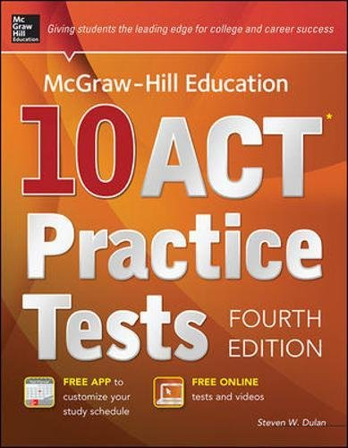 McGraw-Hill Education 10 ACT Practice Tests, Fourth Edition (Test Prep)