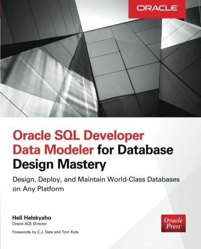 Oracle SQL Developer Data Modeler for Database Design Mastery (Oracle Press)