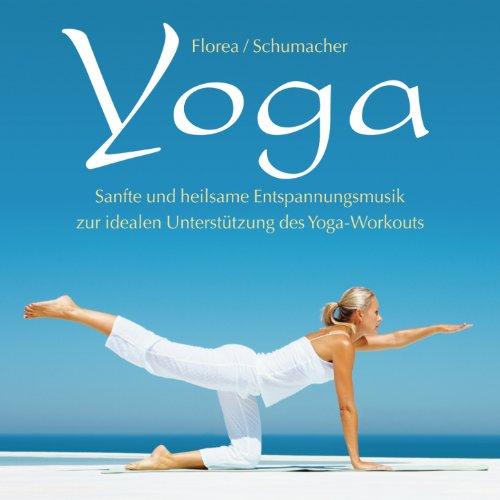 Yoga (Sanfte und heilsame Entspannungsmusik zur idealen Unterstützung des Yoga-Workouts)