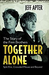 Together Alone: The Story of the Finn Brothers by Jeff Apter (2010-09-06)