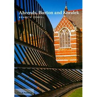 Ahrends, Burton and Koralek (Twentieth-Century Architects)