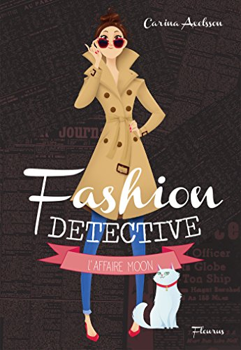 L'affaire Moon (Fashion detective) par Carina Axelsson