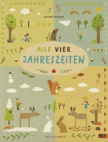Alle vier Jahreszeiten - 100{269e396aad8af063c191d2ad459b893e4d6e1b549f64ecac6e1fd5c3996ec001} Naturbuch: Vierfarbiges Papp-Bilderbuch