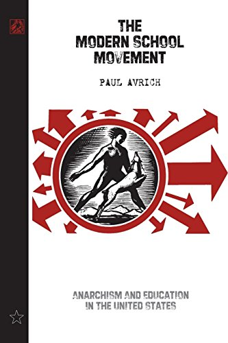 The Modern School Movement: Anarchism and Education in the United States por Paul Avrich
