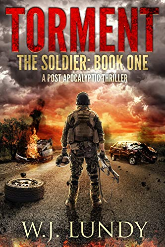 Torment: A Post-Apocalyptic Thriller (The Soldier Book 1) (English Edition)