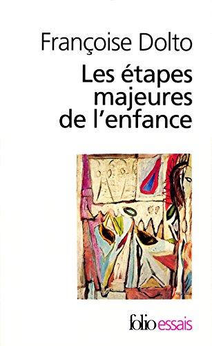 Les étapes majeures de l'enfance par Françoise Dolto