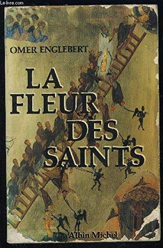 La fleur des Saints: 1910 prenims et leurs histoire