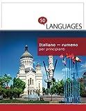 Italiano - rumeno per principianti: Un libro in due lingue
