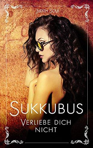 Sukkubus: Verlieb dich nicht