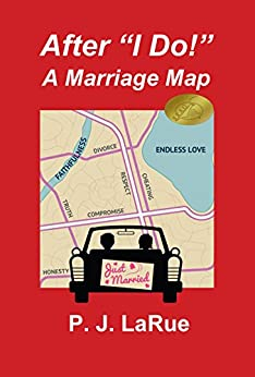 """After """"I Do!"""" A Marriage Map: Guide to Having a Lifelong Marriage by [LaRue, PJ]"""