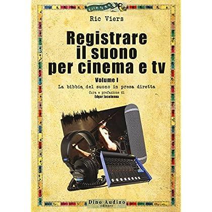 Registrare Il Suono Per Cinema E Tv: 1