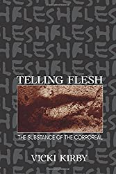 Telling Flesh: The Substance of the Corporeal