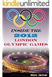 Inside the 2012 London Olympic Games (Inside the Olympic Games)