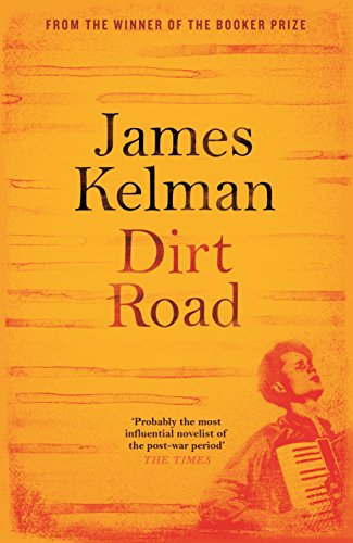 Dirt Road by [Kelman, James]