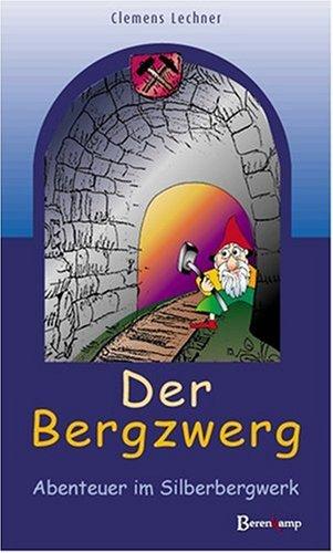 Der Bergzwerg: Oder Merkwürdigkeiten über eine Schürze, die Arschleder hiess (Livre en allemand)