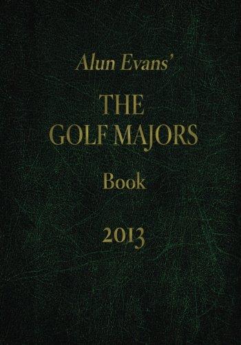 Alun Evans' The Golf Majors Book, 2013 por Alun Evans
