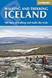 Walking and Trekking in Iceland: 100 days of walking and multi-day treks (Cicerone Walking Guide)