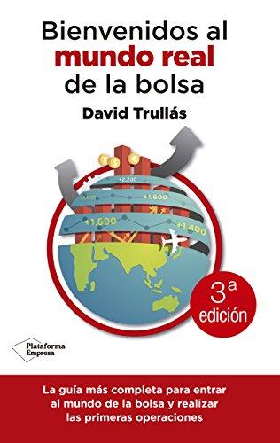 Bienvenidos al mundo real de la bolsa por David Trullás Vila