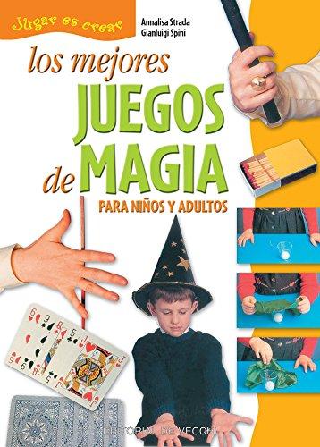 Los mejores juegos de magia por Annalisa Strada