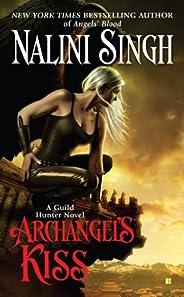 Archangel's Kiss (Guild Hunter Book 2) (English Edit