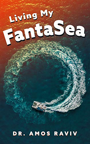 Living my FantaSea: A Special Journey Around The World With a Catamaran,...