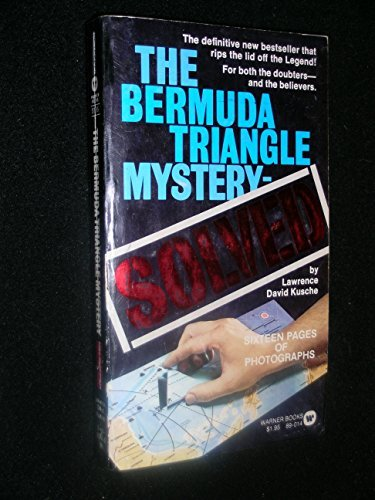 The Bermuda Triangle Mystery Solved by Lawrence David Kusche (1975-08-01)