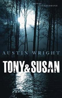 Tony & Susan: Roman (German Edition) de [Wright, Austin]