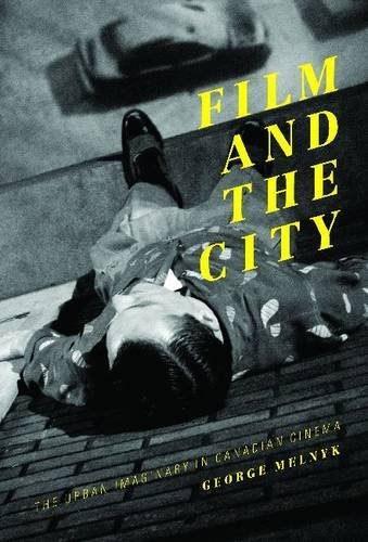 Film and the City: The Urban Imaginary in Canadian Cinema (Athabasca University Press) by George Melnyk (2014-04-01)