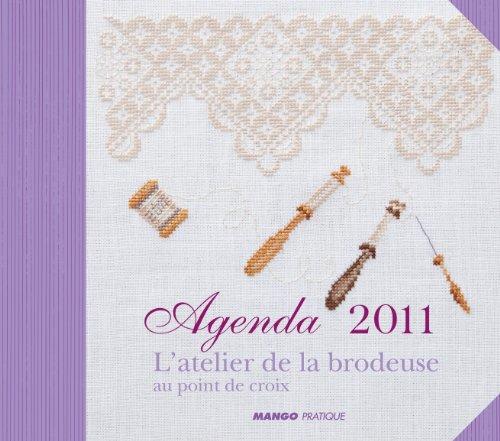 Agenda 2011 : L'atelier de la brodeuse au point de croix