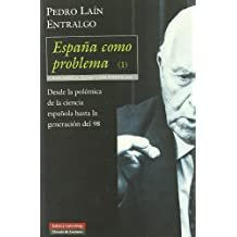 Espana como problema / Spain as a problem: Desde la polemica de la ciencia espanola hasta la generacion del 98 / From the controversy of Spanish science to the generation of 98