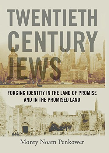Twentieth Century Jews: Forging Identity in the Land of Promise and in the Promised Land (Judaism and Jewish Life) by Monty Noam Penkower (2010-09-01)