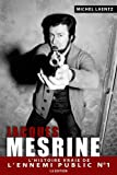 Jacques Mesrine : L'Histoire Vraie de l'Ennemi Public Numéro Un (French Edition)