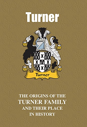 Turner (English Name Mini-Book): The origins of the family name Turner and their place in history (English Name Mini-Books) (English Edition)
