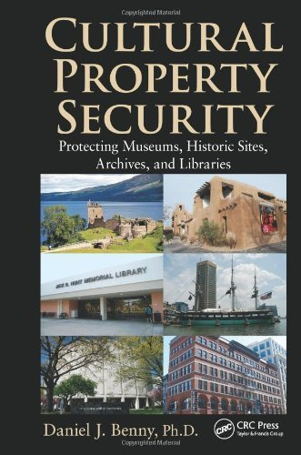 Cultural Property Security: Protecting Museums, Historic Sites, Archives, and Libraries by Benny, Daniel J. (2012) Hardcover