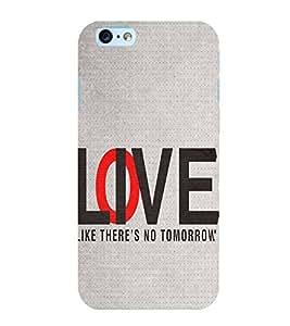 FUSON Love Live No Tomorrow 3D Hard Polycarbonate Designer Back Case Cover for Apple iPhone 6