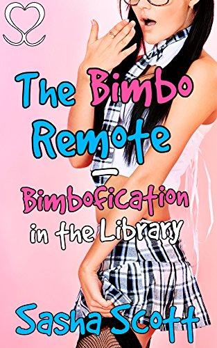 the-bimbo-remote-bimbofication-in-the-library-making-a-bimbo-academy-book-1-english-edition