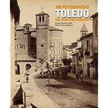 Toledo. 100 fotografías que deberías conocer